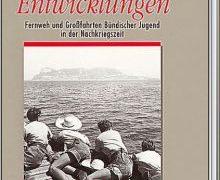 Buchvorstellung: Entwicklungen – Fernweh und Großfahrten Bündischer Jugend in der Nachkriegszeit
