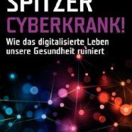 Manfred Spitzer: Cyberkrank!