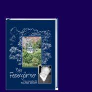 Buchvorstellung: Der Felsengärtner – Freundesgabe für Roland Eckert